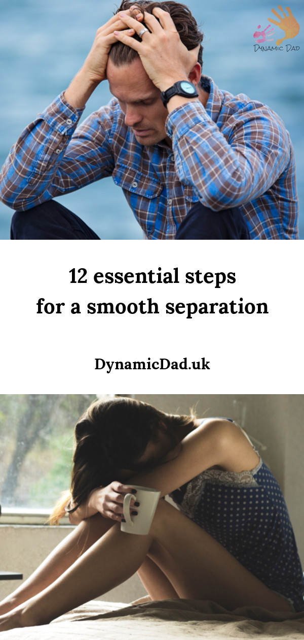 12 steps essential for a smooth separation - Dynamic Dad