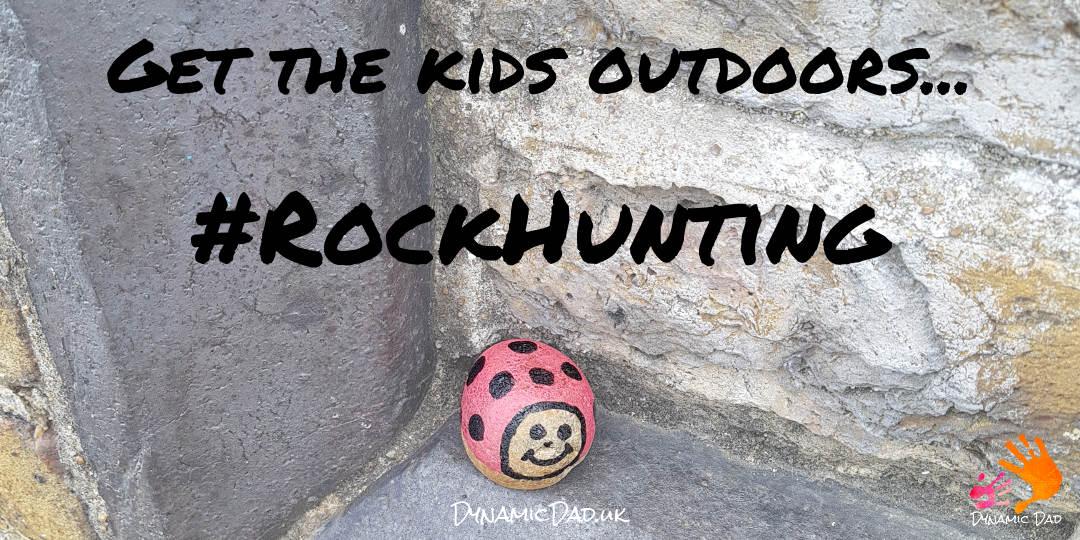 Rock Hunting - Rock Hunting - DynamicDadRocks - Dynamic Dad