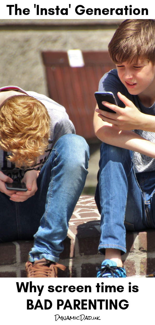 Insta generation - why screen time is bad parenting - Dynamic Dad