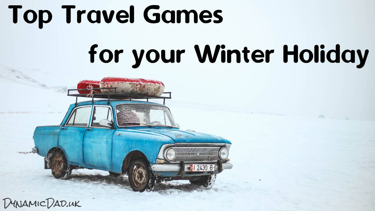 Top travel games for your winter holiday - Dynamic Dad