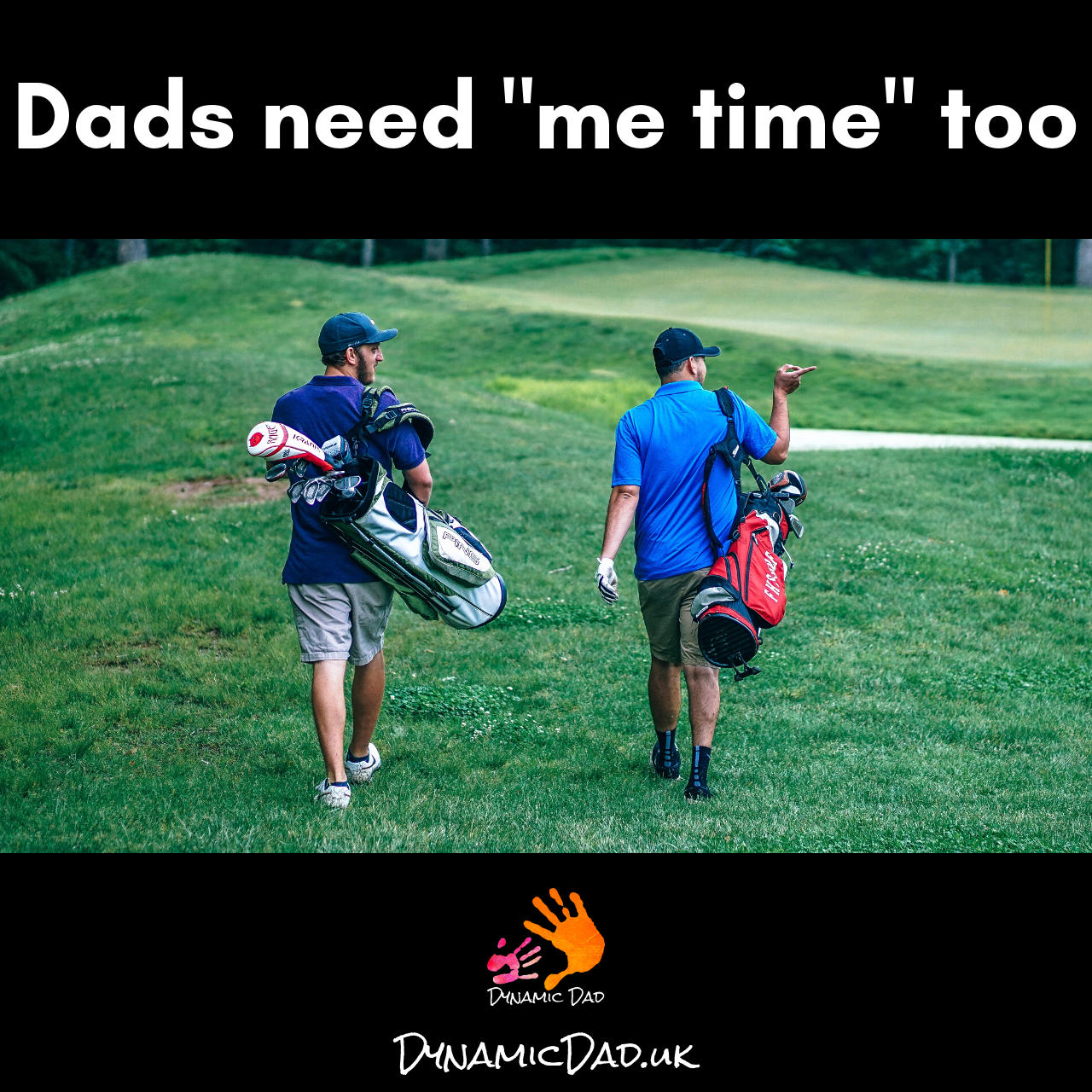 Dads need me time too - Dynamic Dad