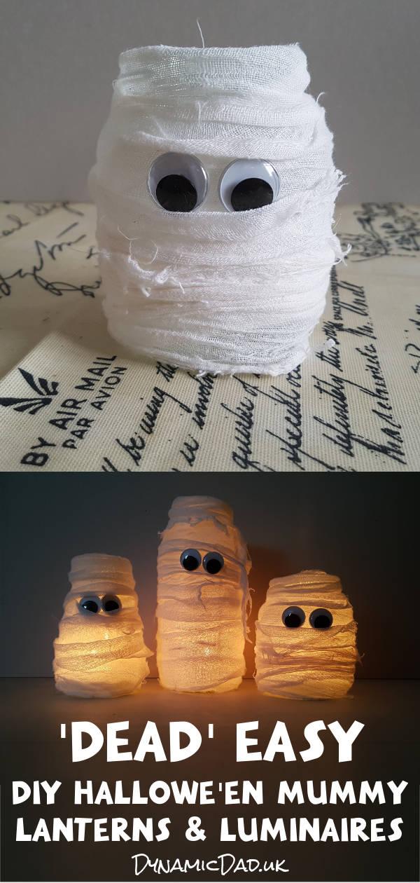 Dead easy halloween mummy lanterns and luminaires - Dynamic Dad