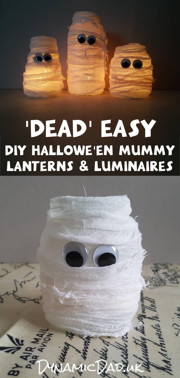 Dead easy halloween mummy luminaires and lanterns - Dynamic Dad