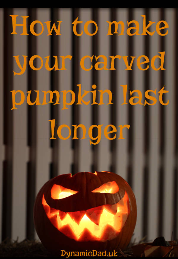 How to make your carved pumpkin last longer - dynamic dad