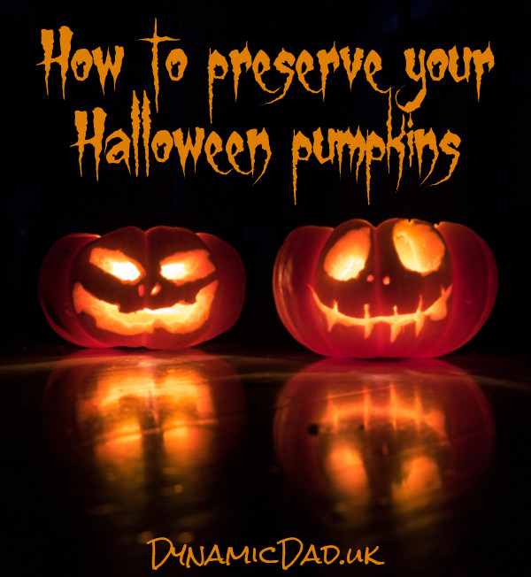 How to preserve your halloween pumpkins - dynamic dad
